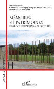 Mémoires et patrimoines : des revendications aux conflits